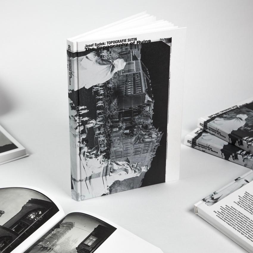 Josef Sudek: Topografie sutin / The Topography of Ruins